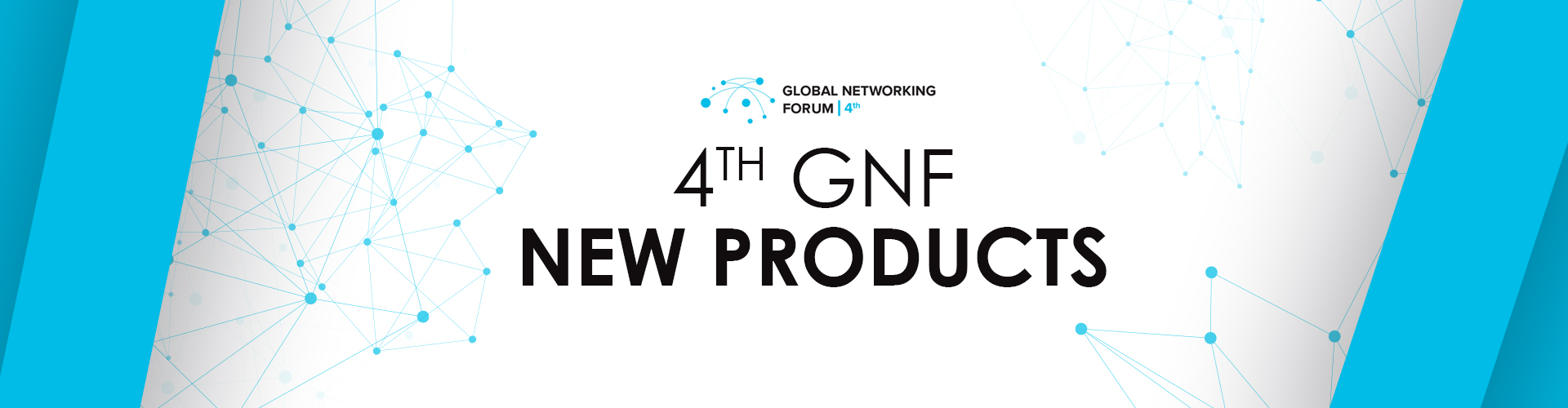 Discover new products of 4th GNF!